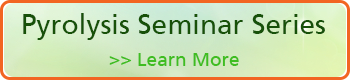 Pyrolysis Seminar Series - Click to Learn More