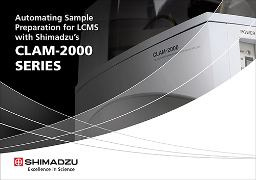 Automating Sample Preparation for LCMS with Shimadzu's CLAM-2000 SERIES